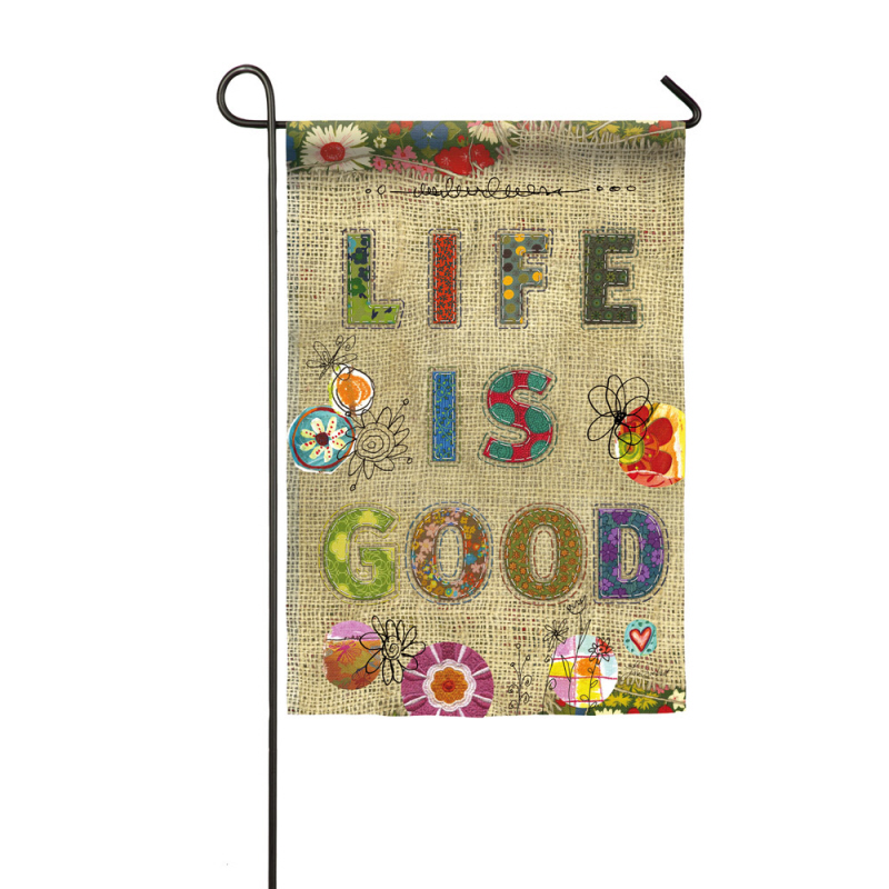 Garden Burlap Life is Good Flag